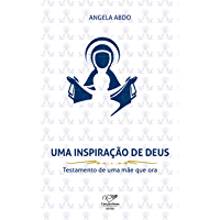 Mães que oram pelos filhos: uma inspiração de Deus! testamento de uma mãe que ora