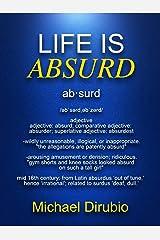Life is Absurd Kindle Edition