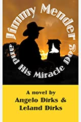 Jimmy Mender and His Miracle Dog Kindle Edition