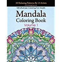 Mandala Coloring Book: 50 Relaxing Patterns By 13 Artists, Mindfulness Coloring...