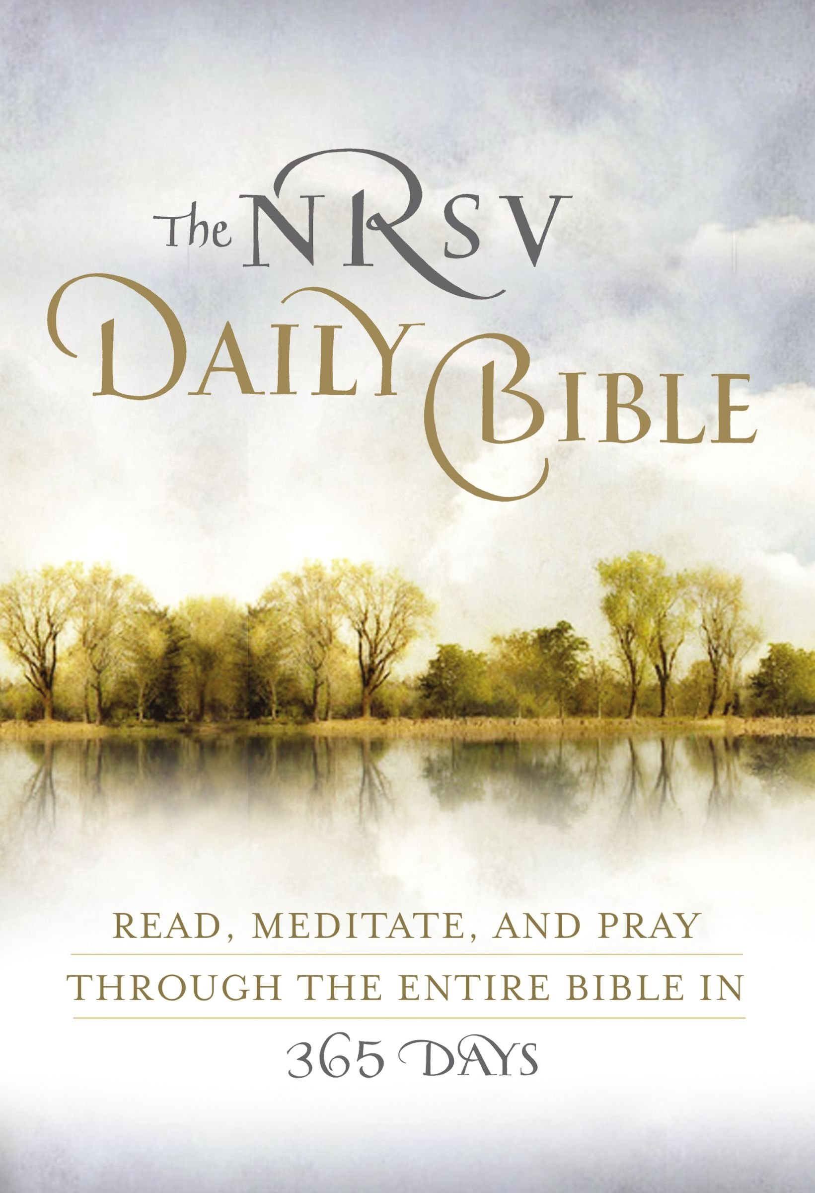 The NRSV Daily Bible: Read, Meditate, and Pray Through the