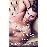 Tough Love: A Standalone Steamy Forced Proximity Romance