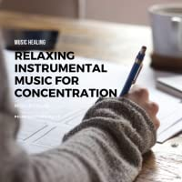 Relaxing Instrumental Music for Concentration