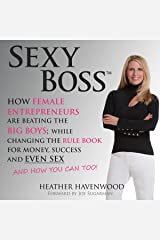Sexy Boss: How Female Entrepreneurs Are Changing the Rule Book for Money, Success, and Even Sex, and How You Can Too! Audible Audiobook