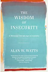 The Wisdom of Insecurity: A Message for an Age of Anxiety Paperback