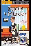 Family is Murder (McKinley Mysteries: Short & Sweet Cozies Book 5)