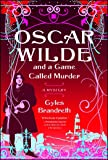 Oscar Wilde and a Game Called Murder: A Mystery (Oscar Wilde Murder Mystery Series)