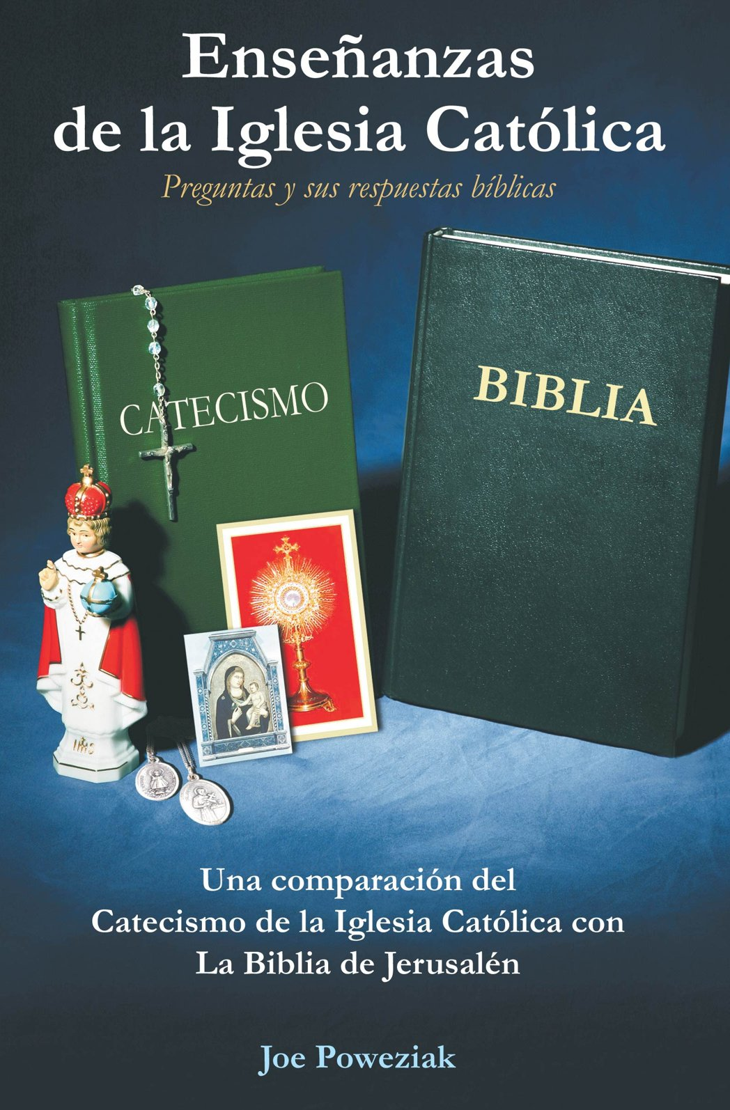 Enseñanzas De La Iglesia Católica Joe Poweziak 9781932607994 Books