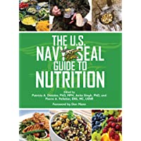 The U.S. Navy SEAL Guide to Nutrition