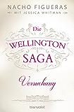 Die Wellington-Saga - Versuchung: Roman (German Edition)