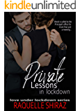 Private Lessons in Lockdown: A snarky, steamy boss to lovers romance (Love Under Lockdown Book 10)