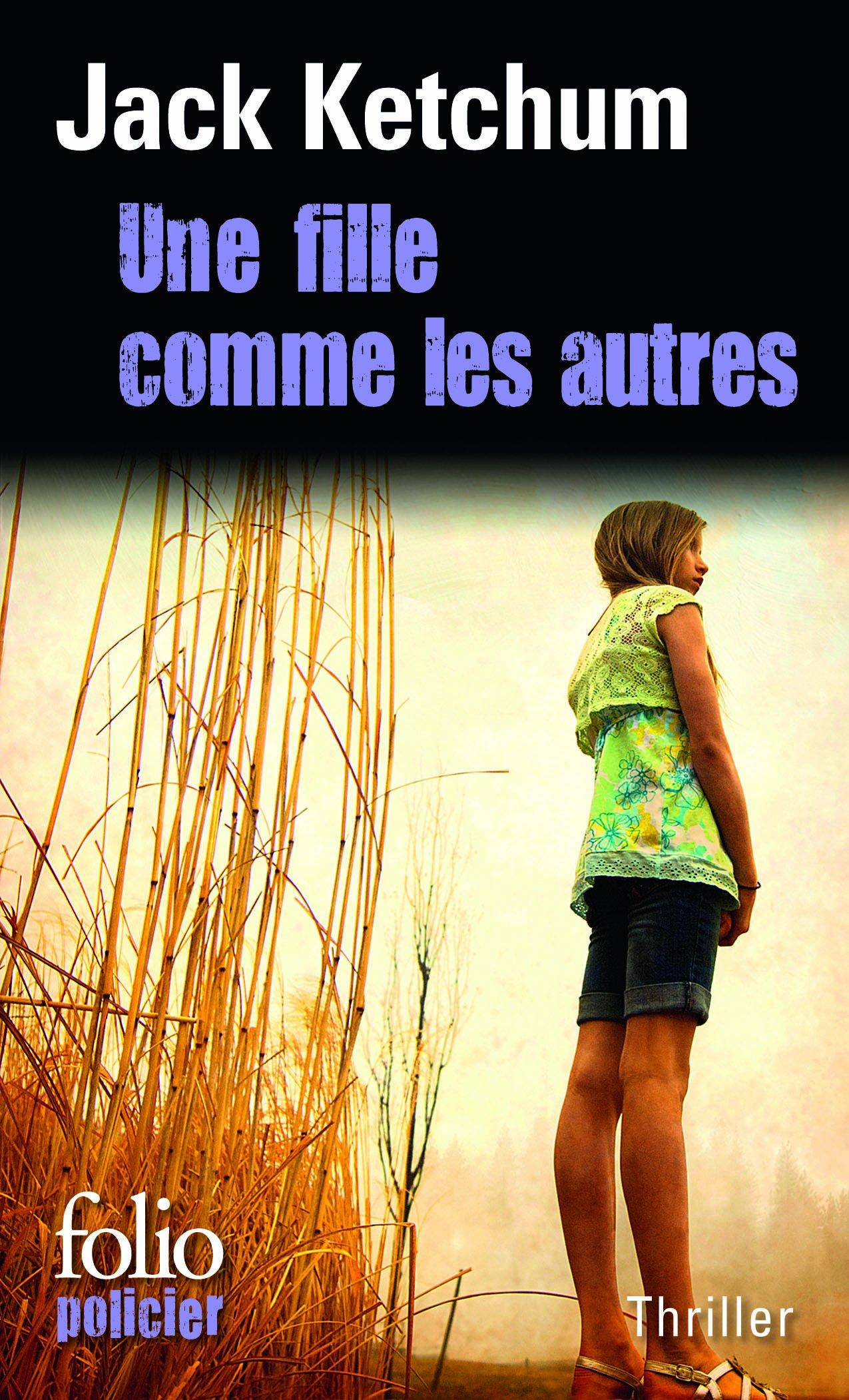 UNE FILLE COMME LES AUTRES: JACK KETCHUM: 9782070453115: Books - Amazon.ca