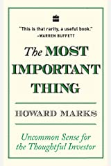 The Most Important Thing: Uncommon Sense for The Thoughtful Investor Kindle Edition