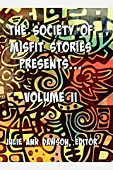 The Society of Misfit Stories Presents: Volume Two Paperback