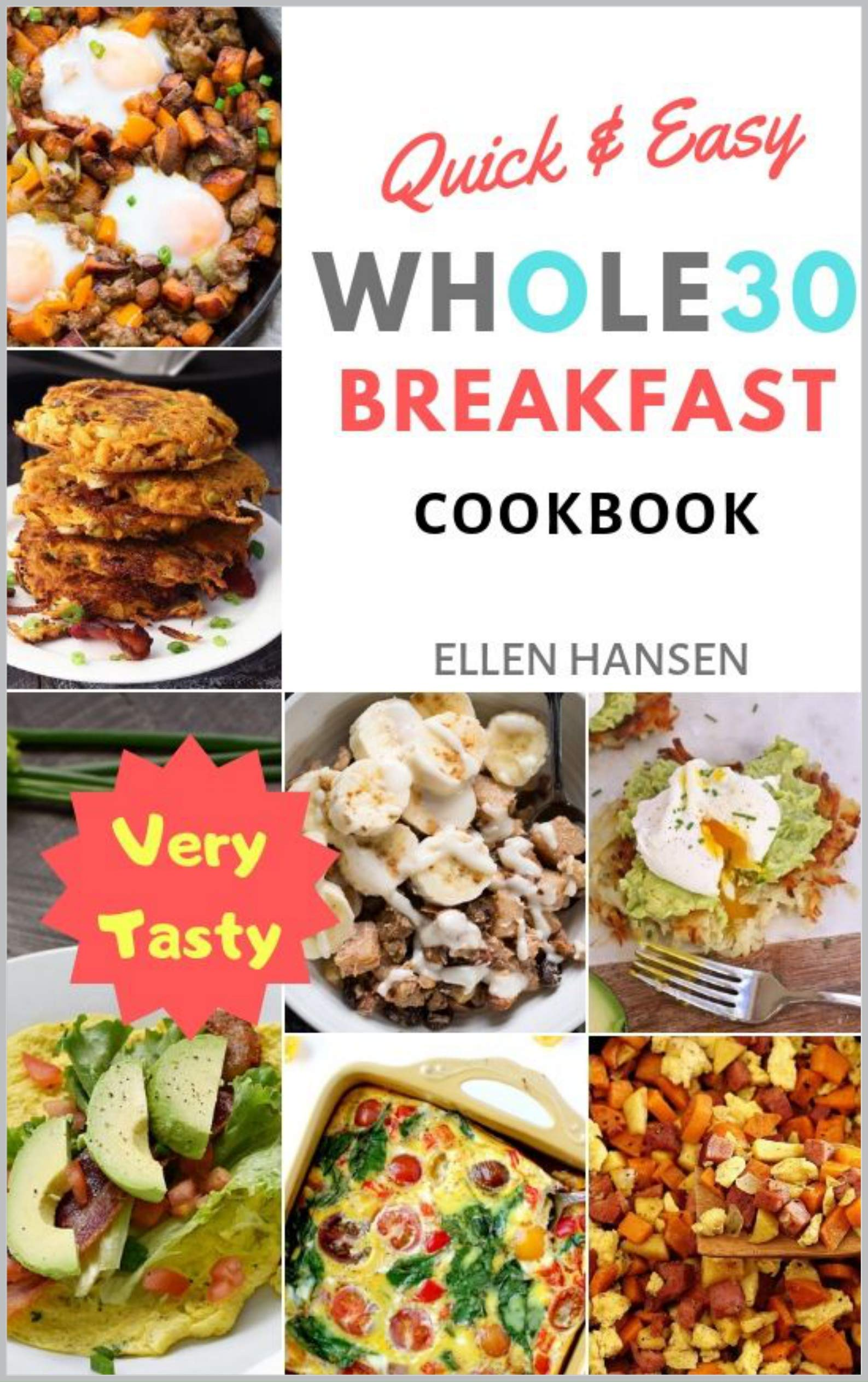 Quick And Easy Whole30 Breakfast Cookbook  English Edition