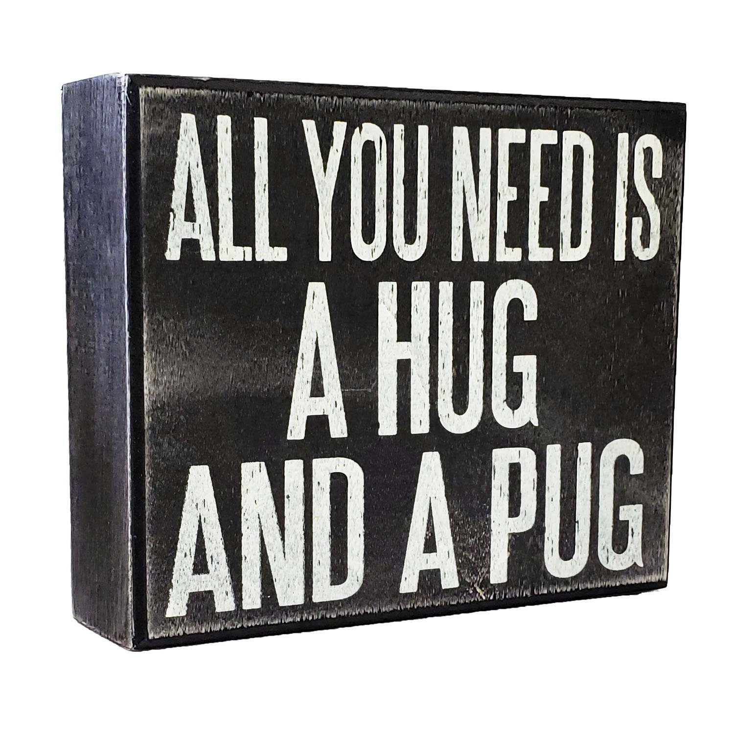 JennyGems Wooden Sign All You Need is A Hug and A Pug