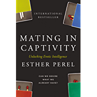 Mating in Captivity: Unlocking Erotic Intelligence (English Edition)