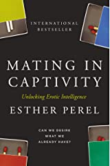 Mating in Captivity: Unlocking Erotic Intelligence Kindle Edition