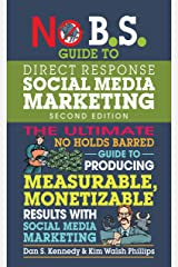 No B.S. Guide to Direct Response Social Media Marketing (English Edition) eBook Kindle
