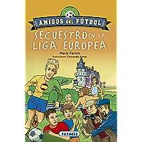 Secuestro en la liga europea (Amigos del fútbol)
