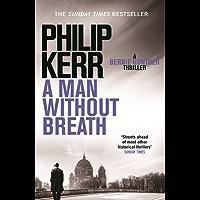 A Man Without Breath: Bernie Gunther Thriller 9 (Bernie Gunther Mystery)