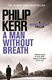 A Man Without Breath: fast-paced historical thriller from a global bestselling author (Bernie Gunther Mystery Book 9)