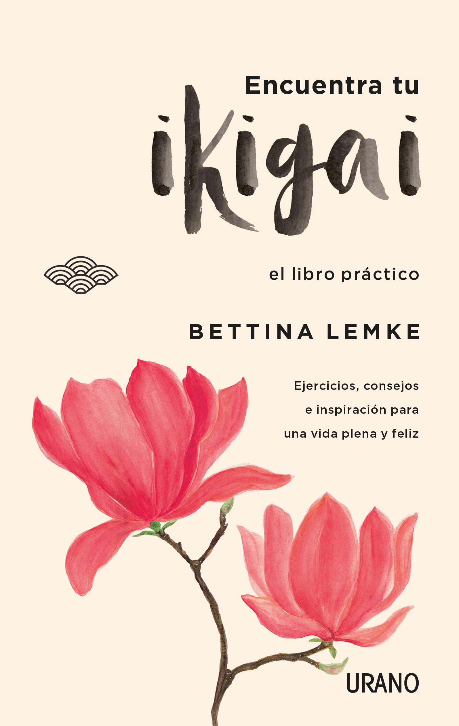 Encuentra tu ikigai (Crecimiento personal): Amazon.es: BETTINA LEMKE,  Isabel Romero Reche: Libros