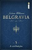 Belgravia: A atribuição (Capítulo 5)