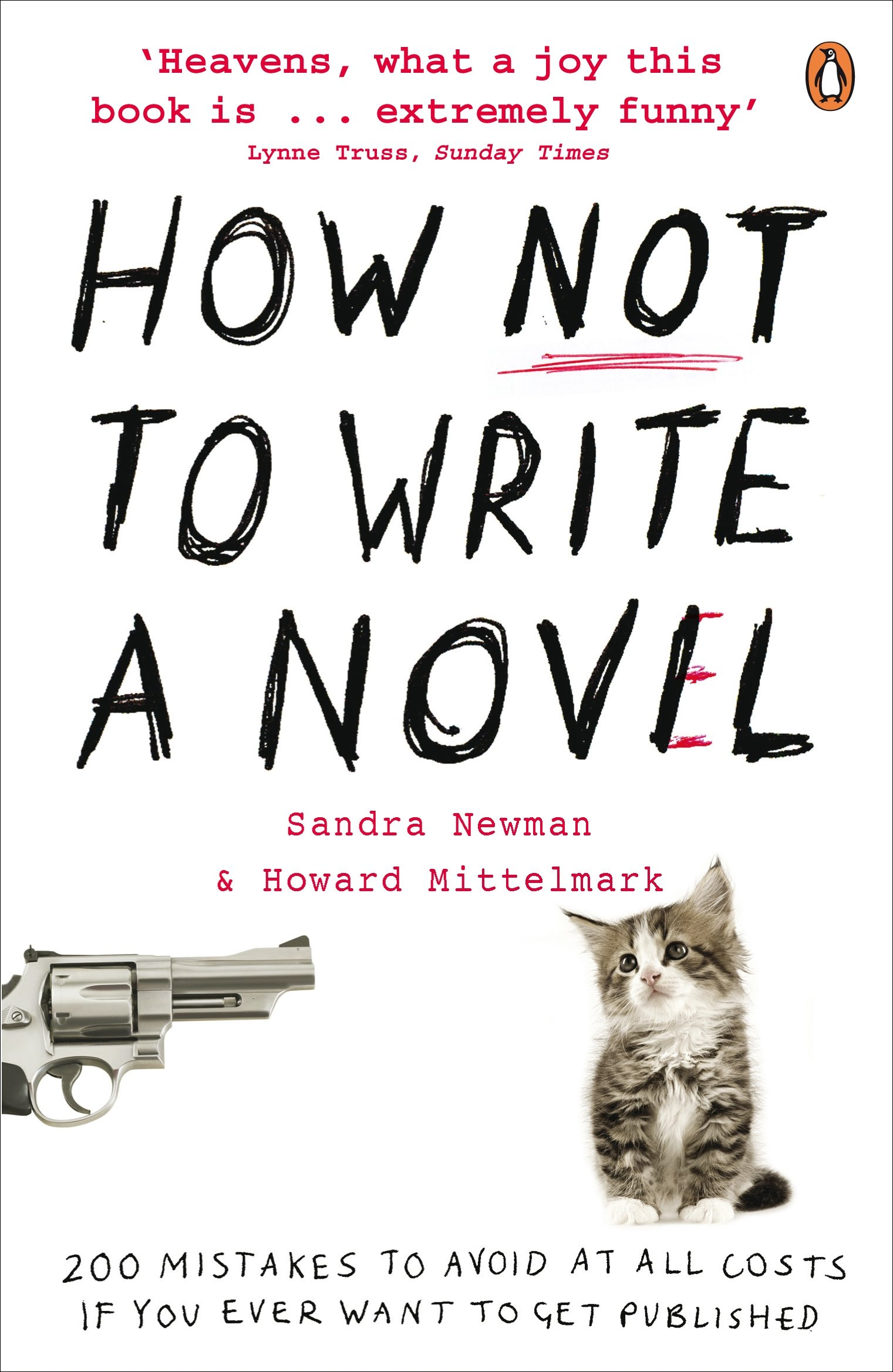 How NOT to Write a Novel: 12 Mistakes to avoid at All Costs if
