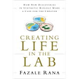 Creating Life in the Lab: How New Discoveries in Synthetic Biology Make a Case for the Creator (Reasons to Believe)