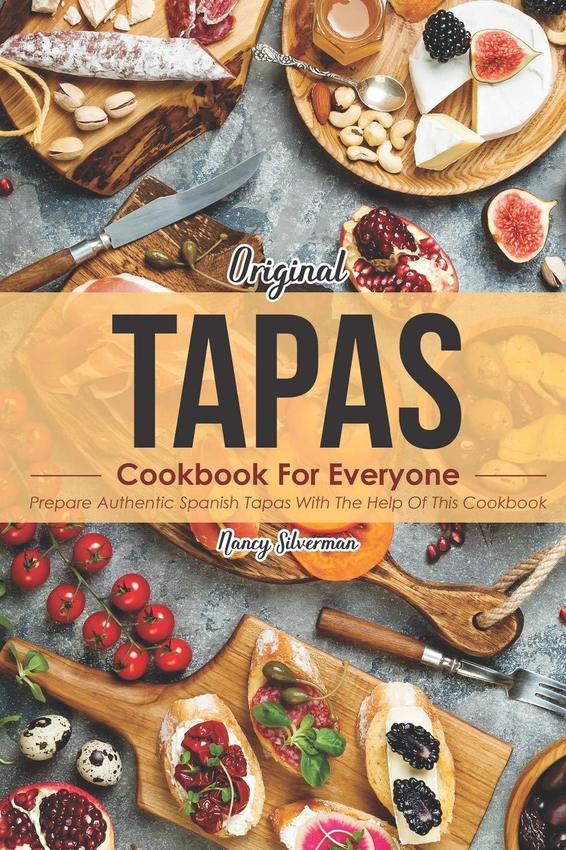 Original Tapas Cookbook for Everyone: Prepare Authentic Spanish Tapas with The Help of This Cookbook: Amazon.es: Silverman, Nancy: Libros en idiomas extranjeros