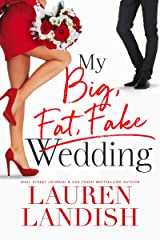 My Big Fat Fake Wedding Kindle Edition