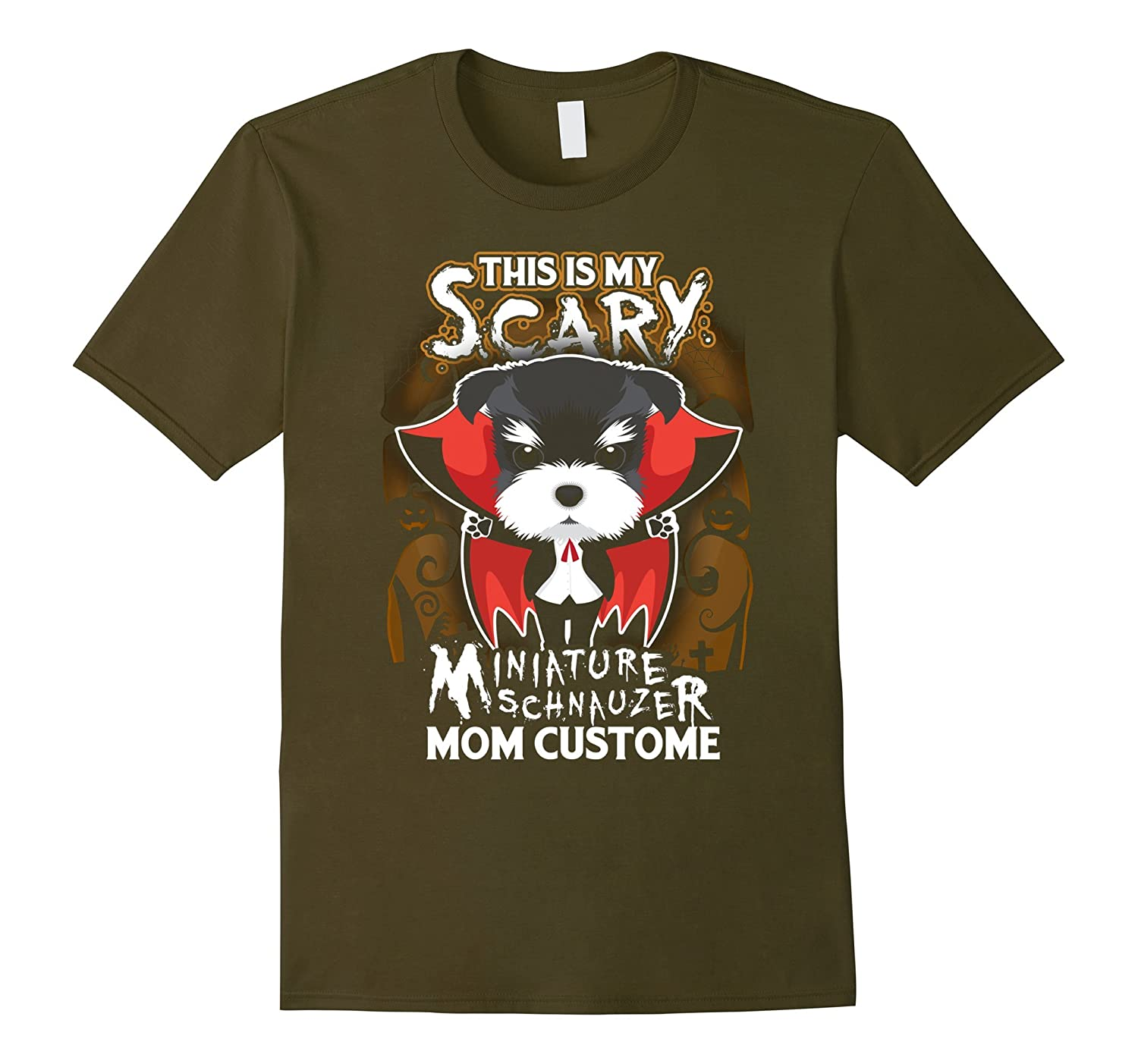 This Is My Scary Miniature Schnauzer Mom Custome T-shirt-Art