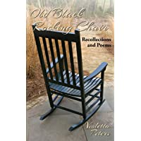 Old Black Rocking Chair - Recollections and Poems