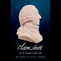 Adam Smith: An Enlightened Life (English Edition)