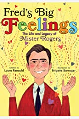 Fred's Big Feelings: The Life and Legacy of Mister Rogers Kindle Edition