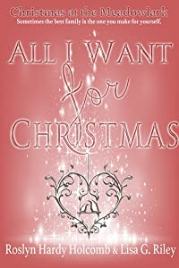 All I Want for Christmas (Christmas at the Meadowlark Book 4)