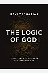 The Logic of God: 52 Christian Essentials for the Heart and Mind Kindle Edition