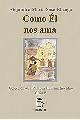 Como Él nos ama (La Palabra ilumina tu vida nº 2) (Spanish Edition) Kindle Edition