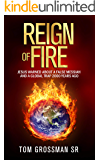 Reign Of Fire: Jesus Warned About a False Messiah and a Global Trap 2000 Years Ago