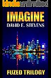 Imagine (Fuzed Trilogy Book 2)