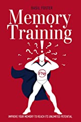 Memory Training: Improve Your Memory to Reach Its Unlimited Potential. Build Your Own Memory Palace! (Accelerated Learning Book 2) Kindle Edition