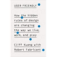User Friendly: How the Hidden Rules of Design