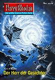 """Perry Rhodan 2679: Der Herr der Gesichter (Heftroman): Perry Rhodan-Zyklus """"Neuroversum"""" (Perry Rhodan-Die Gröβte Science- Fiction- Serie)"""