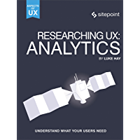 Researching UX: Analytics: Understanding Is the Heart of Great UX (Aspects of Ux)