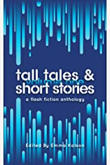 Tall Tales & Short Stories: A Flash Fiction Anthology (Escaped Ink Fiction Book 1) Kindle Edition