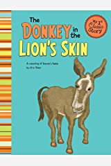 The Donkey in the Lion's Skin (My First Classic Story) Kindle Edition