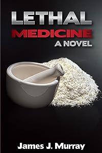 Lethal Medicine: A Novel (A Jon Masters Novel Book 1)
