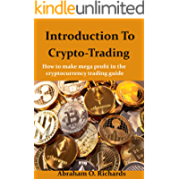 INTRODUCTION TO CRYPTO TRADING: How To Make Mega Profit In The Cryptocurrency Trading Guide