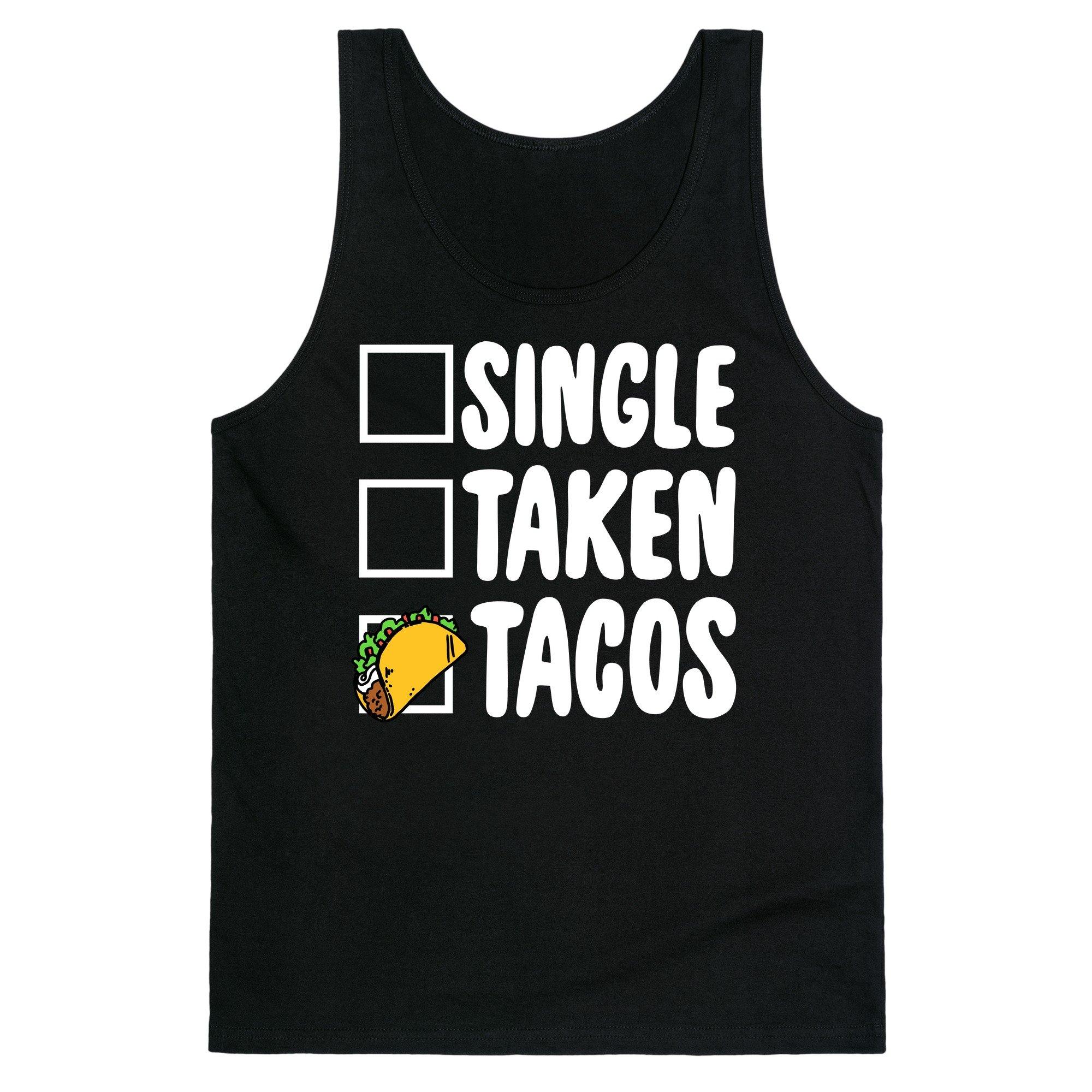 Single Taken Tacos S Unisex Tank Shirts